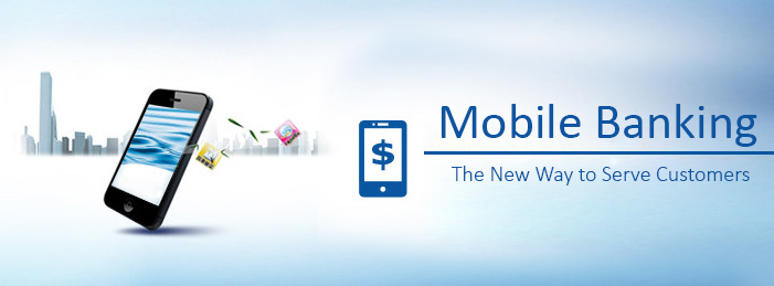 Mobile Banking – The New Way to Serve Customers