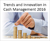 Trends and Innovation in Cash Management 2016