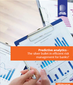 Predictive analytics - The silver bullet in efficient risk management for banks?