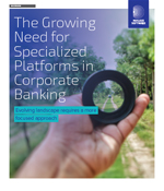 The Growing Need of Specialized Platforms in Corporate Banking
