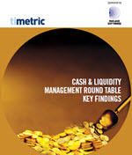 Cash and Liquidity Management Roundtable Report