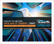 WEBINAR: How do you become the Digital Bank of Tomorrow – Today?